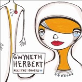 Gwyneth Herbert: All the Ghosts