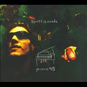 Spottiswoode: Piano 45 [Digipak]