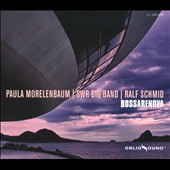 SWR Big Band/Paulo Morelenbaum/Paula Morelenbaum/Ralf Schmid: Bossarenova [Digipak] *