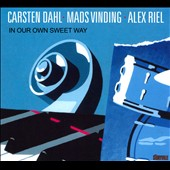 Alex Riel/Mads Vinding/Carsten Dahl: In Our Own Sweet Way [Digipak] *