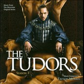 Trevor Morris: The  Tudors: Season 3