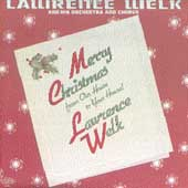 Lawrence Welk: Merry Christmas from Our House to Your House