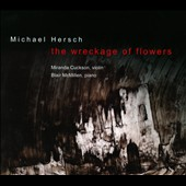 Michael Hersch: The Wreckage of Flowers