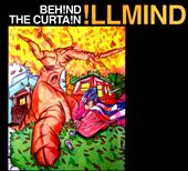 Illmind: Beh!nd the Curta!n [PA] [Digipak]