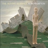 Alan Hampton: The Moving Sidewalk [Digipak]