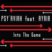 Psy'aviah/Ayria: Into the Game [Single]