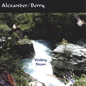Alexander/Berry: Waking Dream