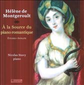 Helene de Montgeroult: The Source of the Romantic Piano / Nicolas Stavy, piano