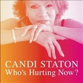 Candi Staton: Who's Hurting Now?