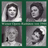Wiener Opern-Rarit&auml;ten von 1944 / Baltzer, Konetzni, et al
