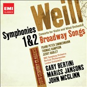 Kurt Weill: Symphonies 1 & 2; Broadway Songs; Concerto for Violin & Winds / Hampson, Hadley, Zimmermann