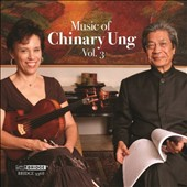 Music of Chinary Ung, Vol. 3 / Susan Ung, Thomas Buckner