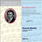 The Romantic Piano Concerto, Vol. 56: Friedrich Kalkbrenner / Howard Shelley