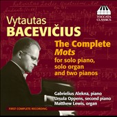 Vytautas Bacevicius: Piano Music Vol. 1 - The Complete Mots / Gabrielius Alekna, Ursula Oppens: pianos; Matthew Lewis, organ