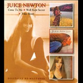 Juice Newton: Come to Me/Well Kept Secret/Take Heart