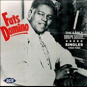 Fats Domino: The Early Imperial Singles: 1950-1952