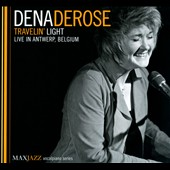 Dena DeRose: Travelin' Light [Digipak] *