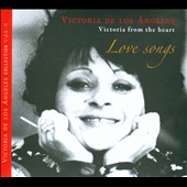 Victoria from the Heart: Love Songs / Victoria de las Angeles, soprano