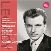 Schumann: Symphony No. 4; Debussy: La Mer; Le Martyre de Saint S&eacute;bastien, suite / Guido Cantelli (live, Edinburgh 1954)