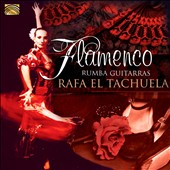 Rafa El Tachuela: Flamenco Rumba Guitarras