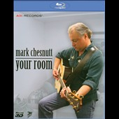 Mark Chesnutt: Your Room [Blu-Ray]