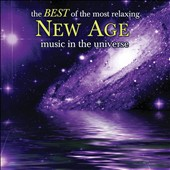 Various Artists: The  Best of the Most Relaxing New Age Music In the Universe