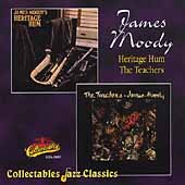 James Moody (Sax): Heritage Hum/The Teachers