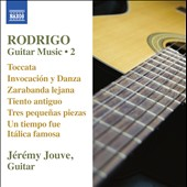 Rodrigo: Guitar Music, Vol. 2 / Jérémy Jouve, guitar
