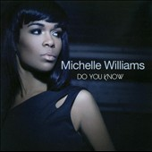 Michelle Williams: Do You Know