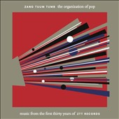 Various Artists: Zang Tuum Tumb: The Organization of Pop: Music from the First Thirty Years of ZTT Records
