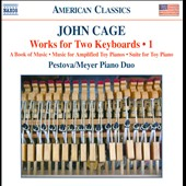 John Cage: Works for Two Keyboards, Vol. 1, incl. A Book of Music; Music for Amplified Toy Piano; Suite for Toy Piano / Pestova - Meyer Piano Duo