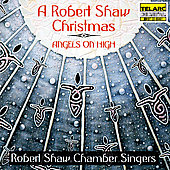 Angels On High: A Robert Shaw Christmas