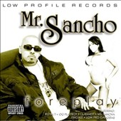 Mr. Sancho: Foreplay [PA]