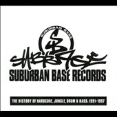 Various Artists: Suburban Base Records: The History of Hardcore, Jungle, and Drum 'n' Bass 1991-1997