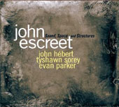 John Escreet: Sound, Space and Structures [Digipak]