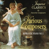 Romantic Piano, Vol. 1 - Imperial Classics by Favorite Composers / various artists