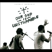 The Summit Worship Project: Our God is Unstoppable [Digipak]