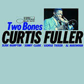 Curtis Fuller: Two Bones