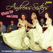 The Andrews Sisters: Wake Up and Live!