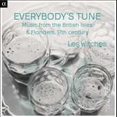 Everybody's Tune: Music from the British Isles & Flanders, 17th century - 3 albums: Nobody's Jig; Manuscrit Susanne Van Soldt; Lord Gallawy's Delight / Les Witches