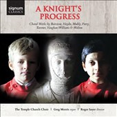 A Knight's Progress - choral works by Bairstow, Haydn, Muhly, Parry, Tavener, Vaughan Williams & Walton / The Temple Church Choir; Greg Morris, organ