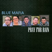 Blues Mafia: Pray For Rain