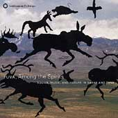 Various Artists: Tuva: Among the Spirits - Sound Music & Nature in Sakha
