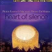 Michael Brant DeMaria/Peter Kater: Heart of Silence: Piano and Flute Meditations [Slipcase]