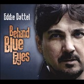 Eddie Dattel: Behind Blue Eyes [Digipak]