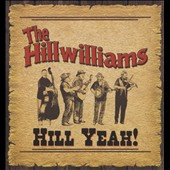 The Hillwilliams: Hill Yeah! [Slipcase]