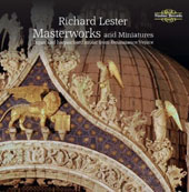 Masterworks and Miniatures: Organ and harpsichord music from Renaissance Venice / Richard Lester, keyboard