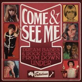 Various Artists: Come & See Me: Dream Babes & Rock Chicks From Down Under