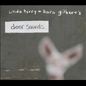 Linda Perry (Singer/Songwriter)/Sara Gilbert: Deer Sounds [Digipak] *