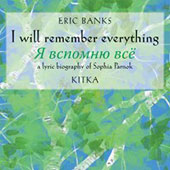 Eric Banks (b.1969): I Will Remember Everything, a Lyric Biography of Sophia Parnok / Kitka Vocal Ensemble
